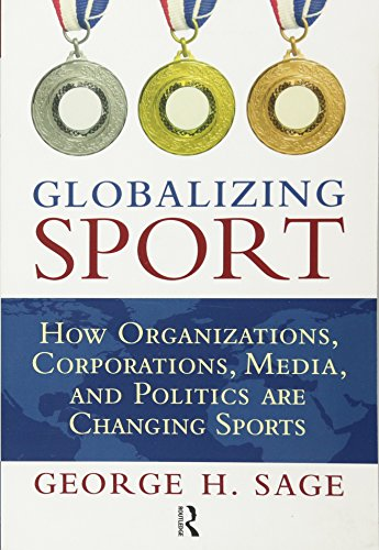 9781594517587: Globalizing Sport: How Organizations, Corporations, Media, and Politics are Changing Sport