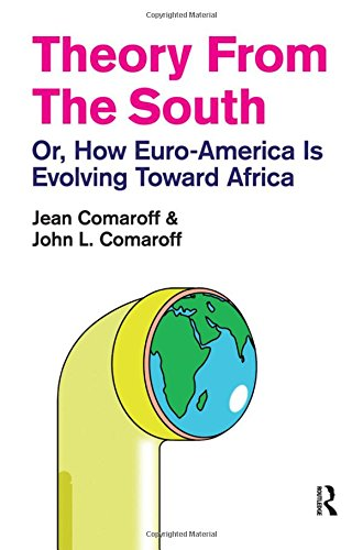 9781594517648: Theory from the South: Or, How Euro-America Is Evolving Toward Africa (The Radical Imagination)