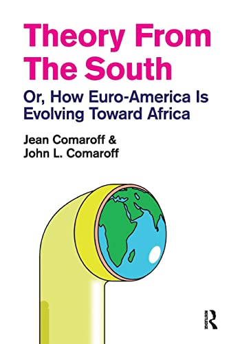 9781594517655: Theory from the South: Or, How Euro-America Is Evolving Toward Africa (The Radical Imagination)