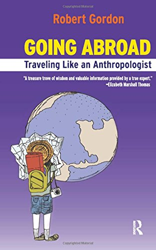 Going Abroad: How to Travel Like an Anthropologist: Rob Gordon