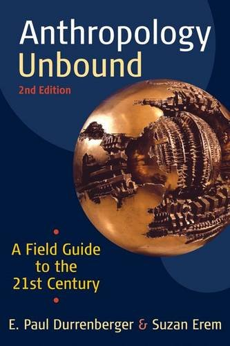 9781594517723: Anthropology Unbound: A Field Guide to the 21st Century