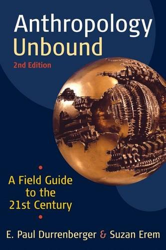 9781594517730: Anthropology Unbound: A Field Guide to the 21st Century