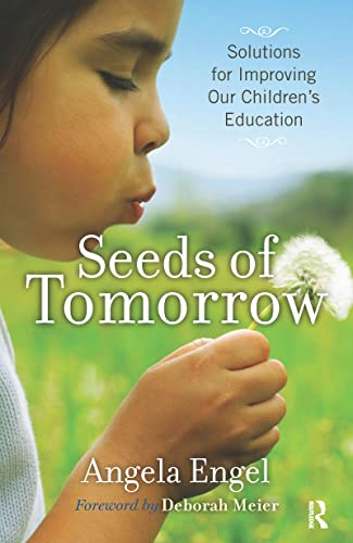 9781594517792: Seeds of Tomorrow: Solutions for Improving Our Children's Education