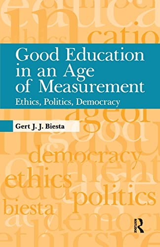 9781594517914: Good Education in an Age of Measurement: Ethics, Politics, Democracy (Interventions: Education, Philosophy, and Culture) (Paradigm)