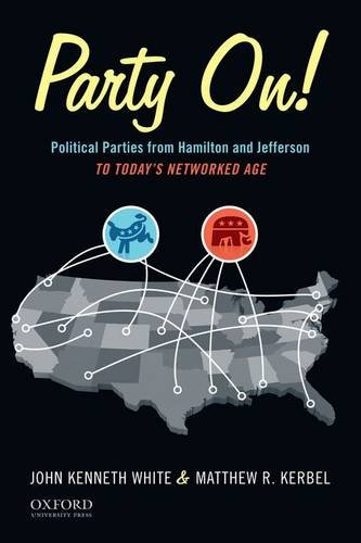 9781594518027: Party On!: Political Parties from Hamilton and Jefferson to Today's Networked Age