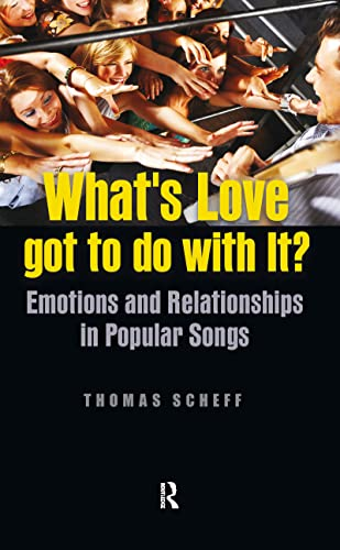 9781594518157: What's Love Got to Do with It?: Emotions and Relationships in Pop Songs