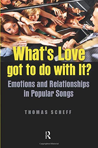 9781594518164: What's Love Got to Do with It?: Emotions and Relationships in Pop Songs