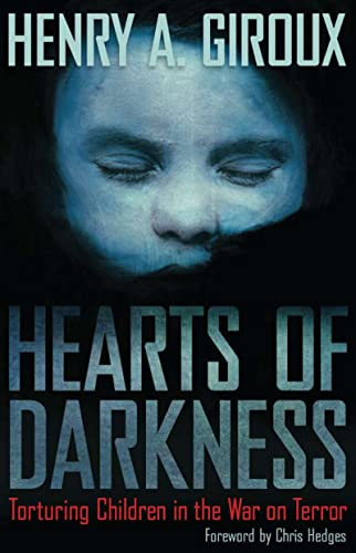 9781594518263: Hearts of Darkness: Torturing Children in the War on Terror (The Radical Imagination)