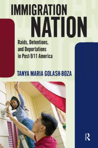 9781594518386: Immigration Nation: Raids, Detentions, and Deportations in Post-9/11 America