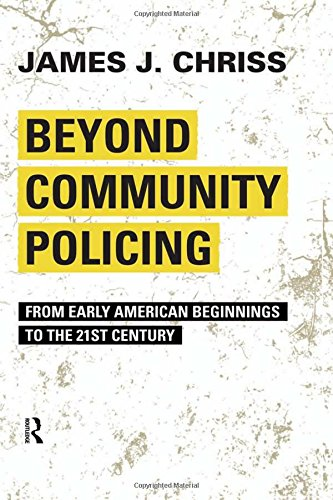 9781594518461: Beyond Community Policing: From Early American Beginnings to the 21st Century