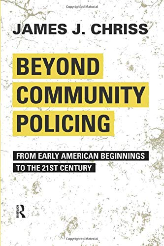 9781594518478: Beyond Community Policing: From Early American Beginnings to the 21st Century