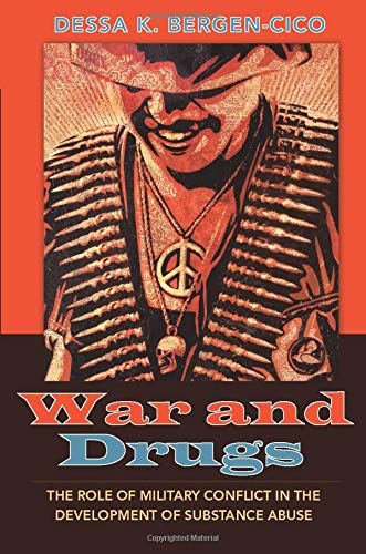 9781594518959: War and Drugs: The Role of Military Conflict in the Development of Substance Abuse