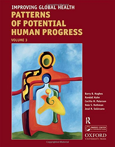 9781594518966: 3: Improving Global Health (Patterns of Potential Human Progress)