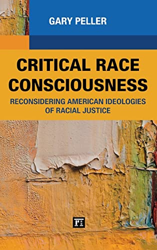 9781594519048: Critical Race Consciousness: Reconsidering American Ideologies of Racial Justice