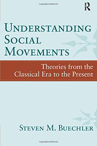 9781594519161: Understanding Social Movements: Theories from the Classical Era to the Present