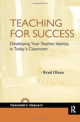 9781594519253: Teaching for Success: Developing Your Teacher Identity in Today's Classroom (Teacher's Toolkit)