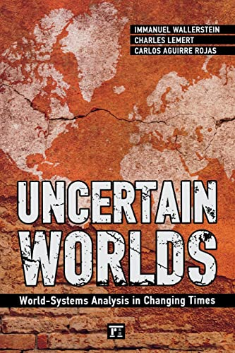 9781594519796: Uncertain Worlds: World-systems Analysis in Changing Times (Great Barrington Books)