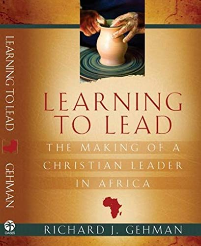 9781594520907: Learning to Lead: The Making of a Christian Leader in Africa
