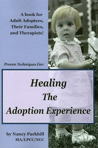 9781594530807: Healing the Adoption Experience: Proven Techniques for Healing