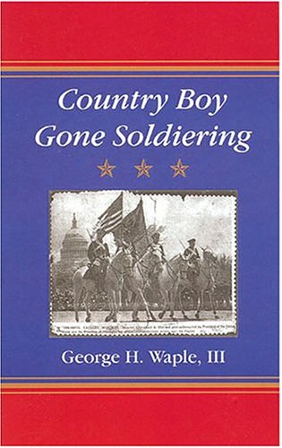 9781594532313: Country Boy Gone Soldiering