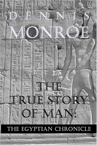 9781594533600: True Story of Man: The Egyptian Chronicle