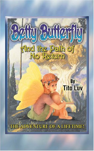 Betty Butterfly and the Path of No Return: Tito Luv