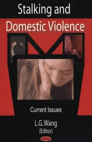 Stalking and Domestic Violence Current Issues: Wang, L. G.