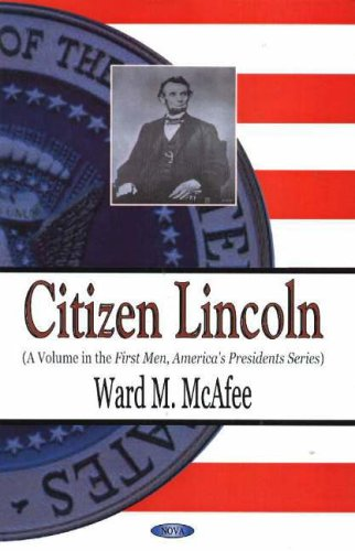 9781594541124: Citizen Lincoln (First Men, America's Presidents Series)