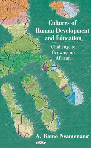 Cultures Of Human Development And Education: Challenge: A. Bame Nsamenang