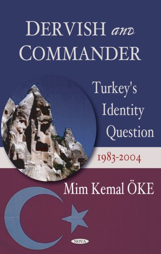 9781594542695: Dervish And Commander: Turkey's Identity Question 1983-2004