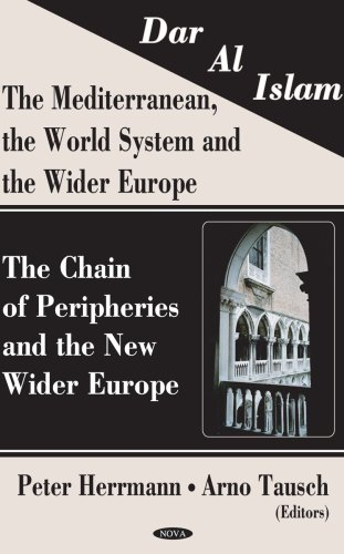 9781594542879: Dar Al Islam. the Mediterranean, the World System And the Wider Europe: The Chain of Peripheries And the New Wider Europe