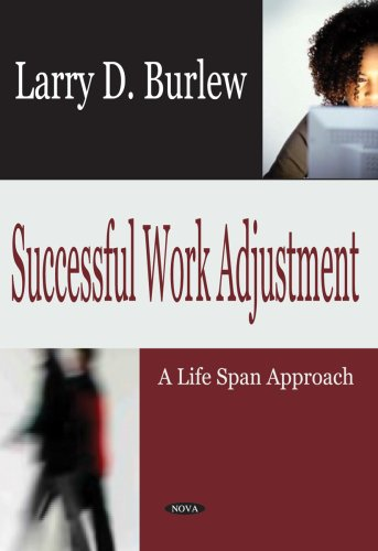 Successful Work Adjustment: A Life Span Approach