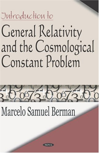 Introduction to General Relativity and the Cosmological Constant Problem: Berman, Marcelo Samuel