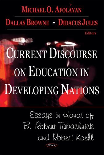 Current Discourse on Education in Developing Nations: Editor-B. Robert Tabachnick;