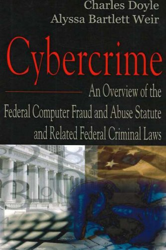 Cybercrime: An Overview of the Federal Computer Fraud and Abuse Statute and Related Federal ...