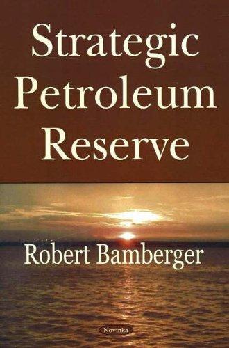 9781594547867: Strategic Petroleum Reserve