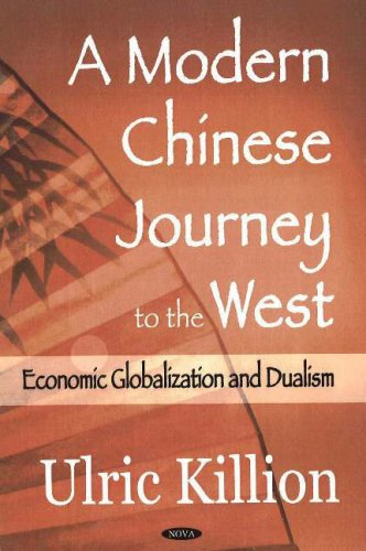 9781594549052: A Modern Chinese Journey to the West: Economic Globalization And Dualism
