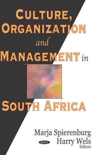 Culture, Organization, And Management in South Africa: Marja Spierenburg, Harry Wels