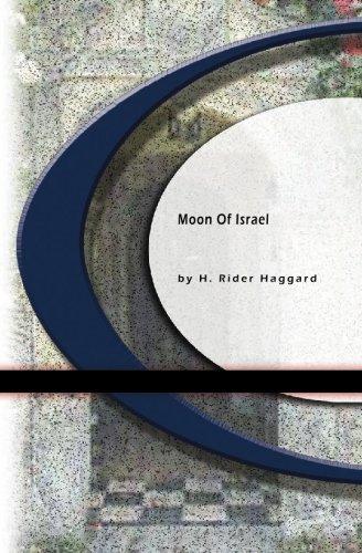 Moon of Israel: H. Rider Haggard