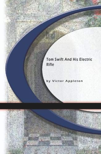 9781594561252: Tom Swift And His Electric Rifle