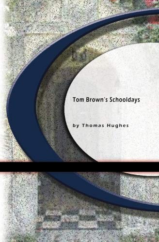 Tom Brown's Schooldays (1594562741) by Tom Brown