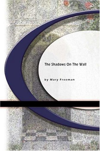 9781594565960: The Shadows on The Wall