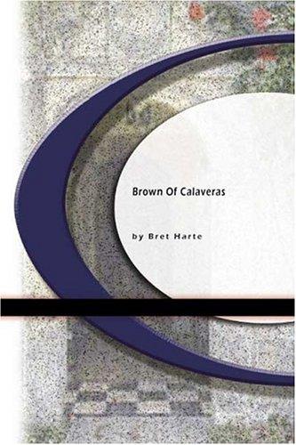 9781594566110: Brown of Calaveras