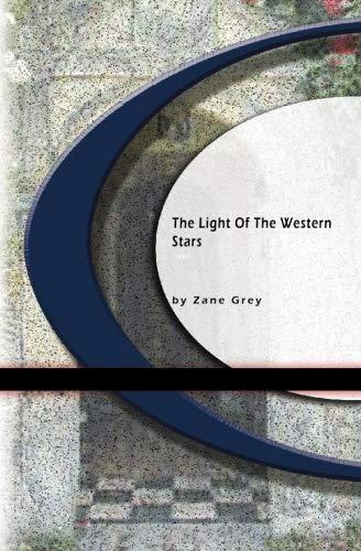 The Light Of Western Stars: Grey, Zane