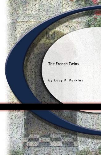 The French Twins: Lucy F. Perkins