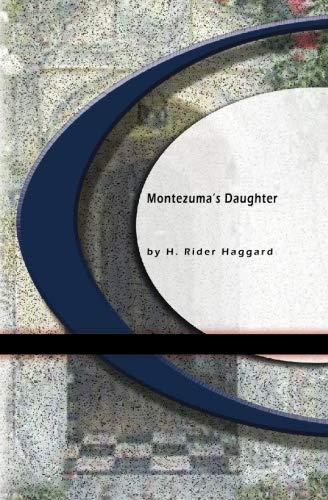 9781594569999: Montezuma's Daughter