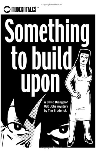 9781594570391: Something To Build Upon (A David Diangelo/Odd Jobs Mystery)