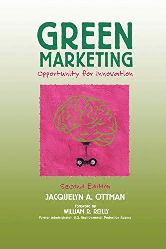 Green Marketing: Opportunity for Innovation: Jacquelyn A. Ottman