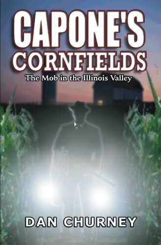 9781594570933: Capone's Cornfields: The Mob in the Illinois Valley