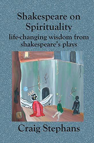 9781594571466: Shakespeare On Spirituality: Life-Changing Wisdom from Shakespeare's Plays
